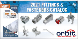 ORBIT RELEASES 2021 FASTENERS & FITTINGS CATALOG. FEATURES NEW SPRING STEEL FASTENERS, DOUBLE-BITE CONNECTORS, COMBO COUPLINGS & MORE...
